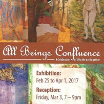 ALL BEINGS CONFLUENCE February 25 – April 1, 2017
